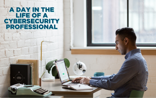 A Day in the Life: What Cybersecurity Pros Actually Do